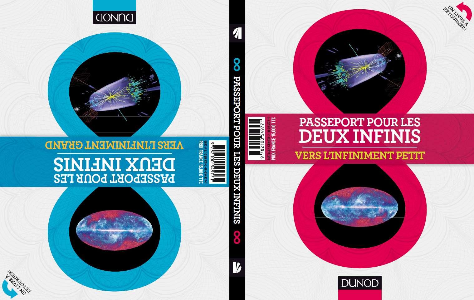 L'ouvrage Passeport pour les deux infinis, aux éditions Dunod, présente deux livres en un ! Chaque face du livre vous emmène à un extrême, l'infiniment petit ou l'infiniment grand. © Dunod