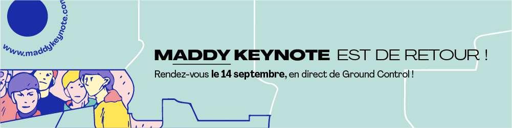 La Maddy Keynote est de retour @Maddy Keynote