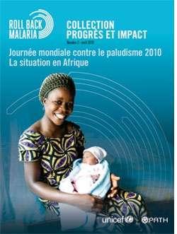 Le rapport sur le paludisme dans le monde montre l'efficacité de la solidarité internationale et mesure les efforts qui restent à faire.