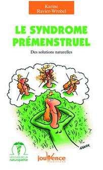 Le syndrome prémenstruel de Karine Ravier-Wrobel, Jouvence, 95 pages, 4,90 euros. © Jouvence