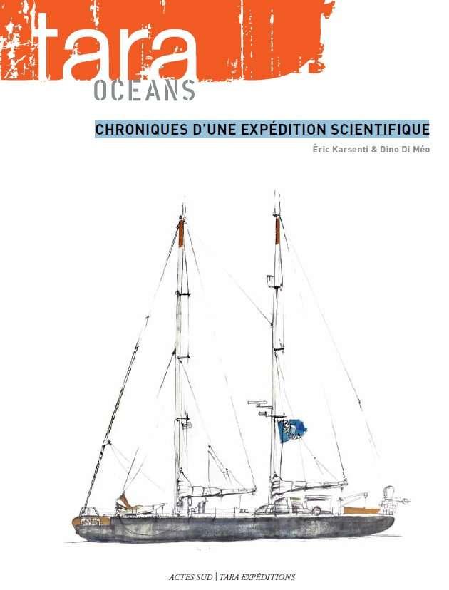 Le livre qui retrace l'expédition océanographique Tara Oceans, écrit par Éric Karsenty et Dino Di Méo, éditions Acte Sud, octobre 2012. © Tara Expéditions