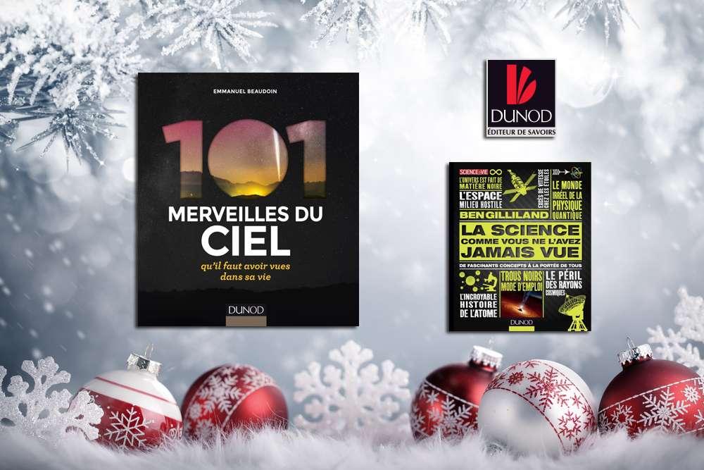 Deux beaux ouvrages sont à gagner pour Noël : 101 merveilles du ciel et La science comme vous ne l'avez jamais vue. © Dunod