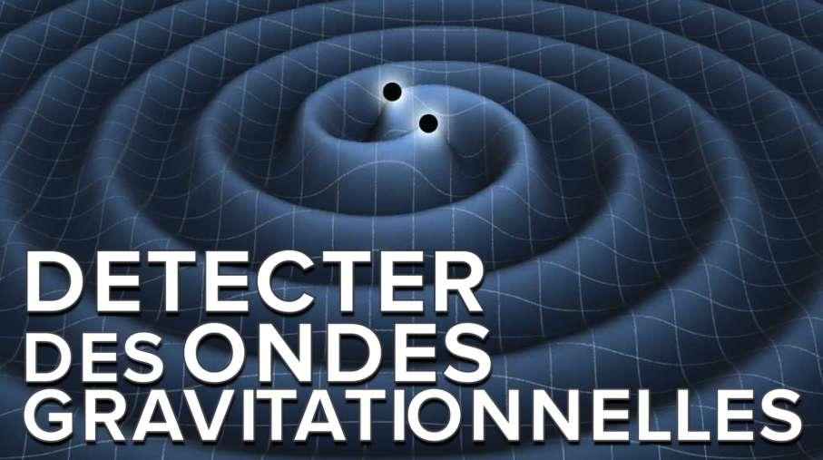 Interview : comment mesurer les ondes gravitationnelles ?