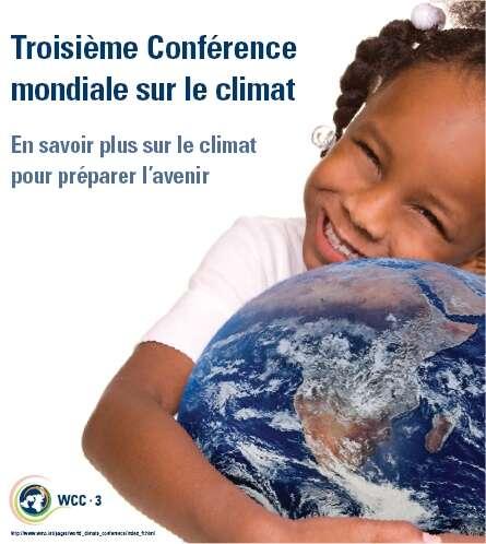 La troisième Conférence mondiale sur le climat, à Genève, du 31 août au 4 septembre 2009, pour mieux connaître le climat actuel et mieux partager tout ce que l'on en sait. © CMC-3 / WCC-3