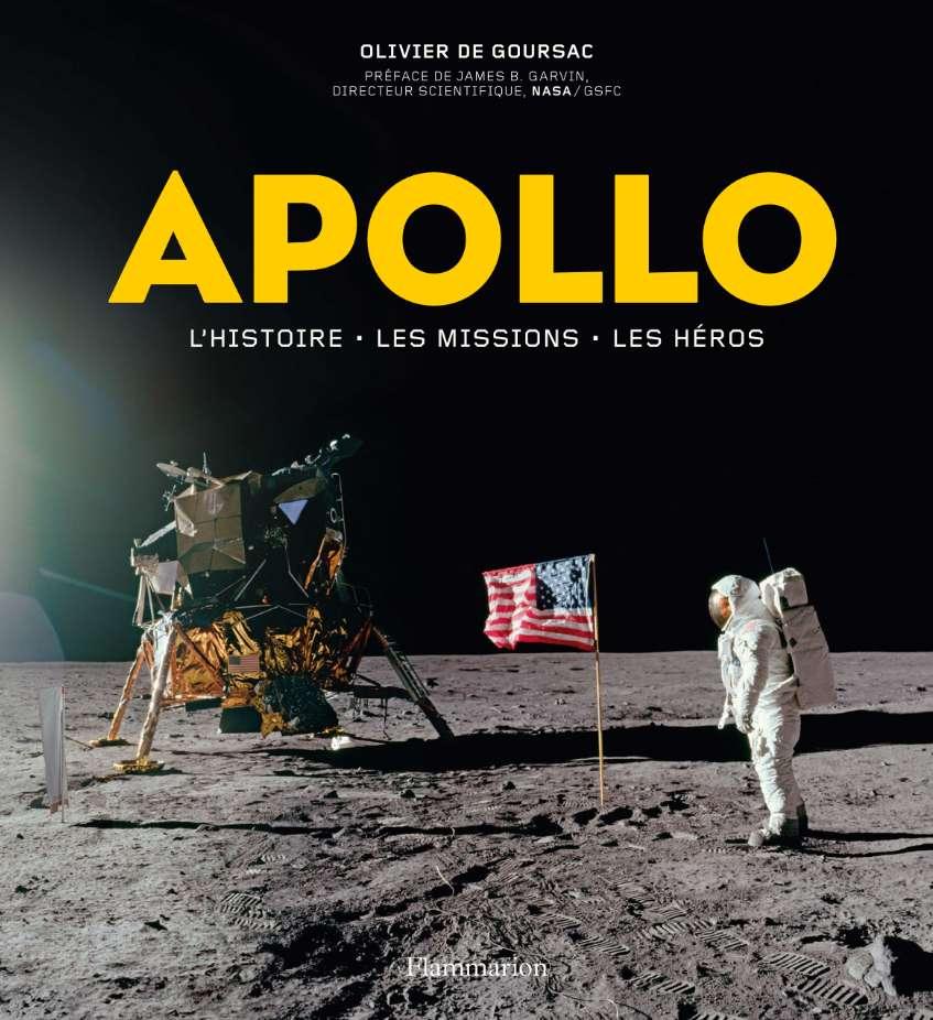 Le beau-livre Apollo : l'histoire, les missions, les héros paraît aux éditions Flammarion à point nommé pour les 50 ans des premiers pas sur la Lune. © Flammarion