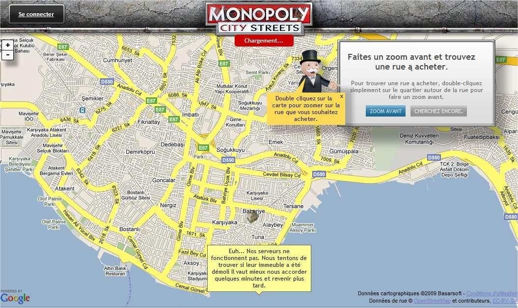 Monopoly City Streets permet d'acheter n'importe quelle rue, d'y construire des logements à louer et d'en percevoir le loyer. Visiblement, le marché de l'immobilier virtuel provoque un engouement certain puisque, comme l'indique le petit encadré, les « serveurs ne fonctionnent pas », pour cause de saturation.