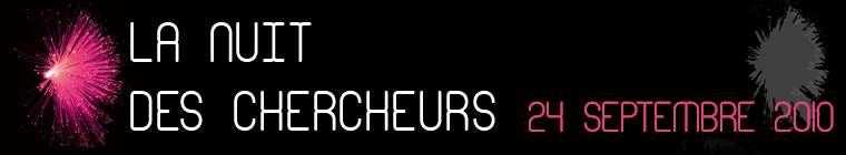 La 6e Nuit des chercheurs aura lieu le vendredi 24 septembre 2010.