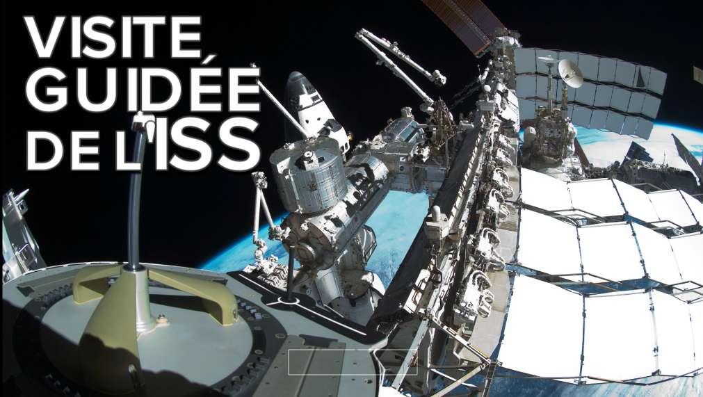 ISS : visitez la prodigieuse Station spatiale internationale