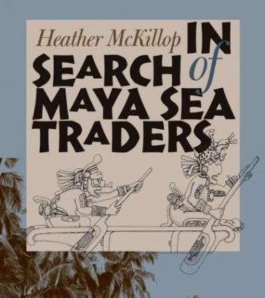 Dans son dernier livre, In Search of Maya Sea Traders, paru en février 2005, aux éditons Texas A&M University Press, Heather McKillop explique 25 ans de recherches et raconte ses aventures dans les forêts tropicales du Yucatan, entre le Belize, le Mexiqu