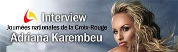 Interview d'Adriana Karembeu