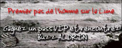 Concours : gagnez un pass VIP pour rencontrer Buzz ALDRIN