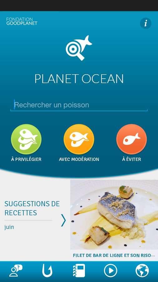 L'application, estampillée Planet Ocean, comme le titre d'un film de Yann Arthus-Bertrand, est une aide au choix, mais aussi un site d'information, avec quelques suggestions de recettes en prime. © GoodPlanet
