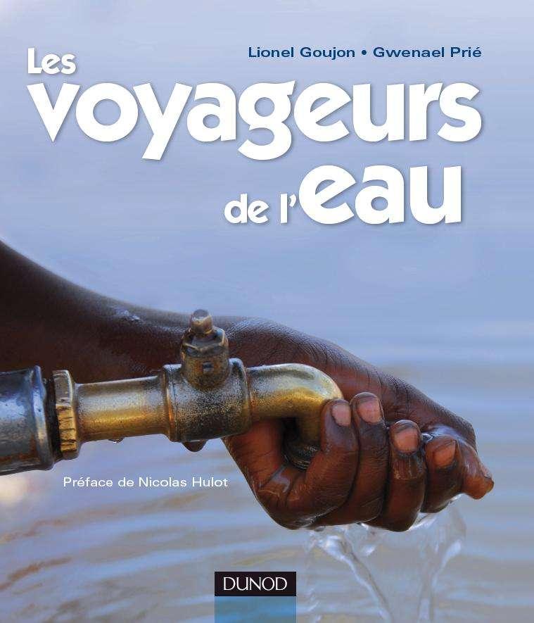 Les voyageurs de l'eau : le livre qui montre les réalités de la gestion de cette ressource de plus en plus précieuse.