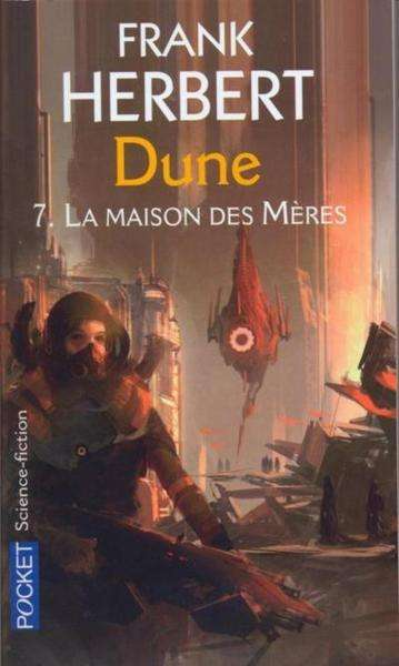 Frank Herbert - Cycle de Dune, Tome 6 : La Maison des Mères