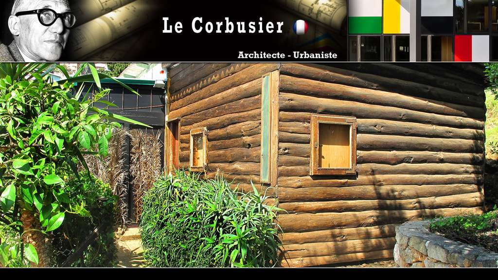 Le Corbusier : la cabane de rondins, son œuvre ultime