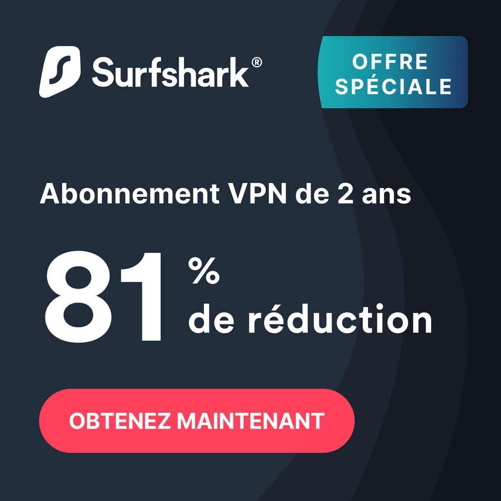 Offrez-vous la référence sur le marché des VPN à un prix vraiment mini. © Surfshark