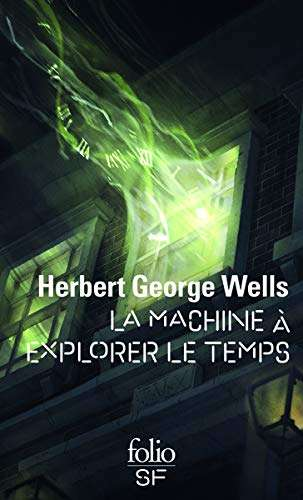 Herbert George Wells - La Machine à explorer le temps
