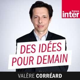 Des idées pour demain, l'émission de Valère Corréard reçoit une personnalité française engagée pour l'environnement. © France Inter