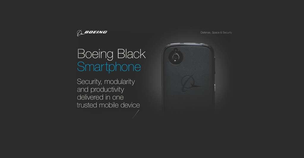 Il existe des smartphones ultra-sécurisés pour protéger au mieux sa vie privée. Ici, le Boeing Black Smartphone. © Boeing