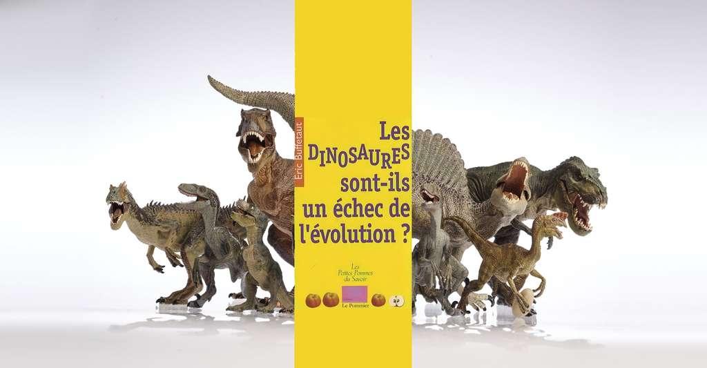 Les dinosaures sont-ils un échec de l'évolution, Éditions du Pommier. © Metha1819, Shutterstock