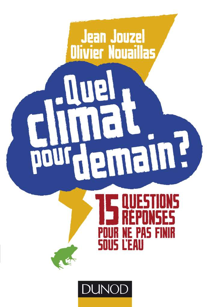Cliquez pour acheter le livre Quel climat pour demain ? © Dunod, tous droits réservés