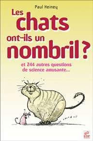 Cette question-réponse est extraite du livre Les chats ont-ils un nombril ?, édité par EDP-Sciences. Pour découvrir d'autres questions-réponses amusantes sur ce thème, n'hésitez pas à acheter le livre.
