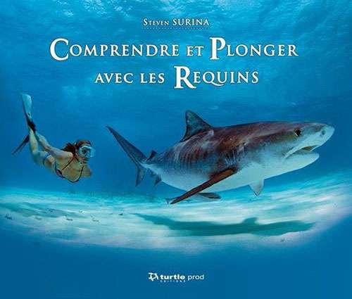 Comprendre et plonger avec les requins (Turtle Prod – 2015)