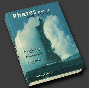 Cliquez pour acheter le livre Phares majeurs de l'Arc Atlantique. © Philip Plisson