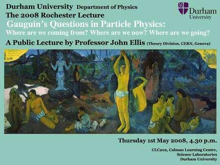 Conférence de John Ellis sur « Les questions de Gauguin en physique des particules élémentaires ». © Durham University