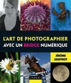 L'art de photographier avec un bridge numérique.