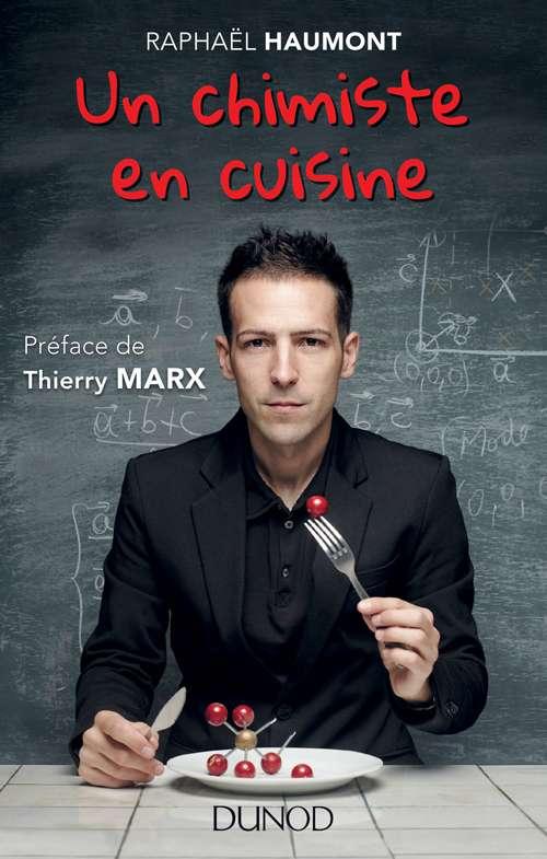 Le chercheur Raphaël Haumont partage son expérience avec la cuisine moléculaire. Il a fondé une structure dédiée à l'innovation culinaire. © Dunod
