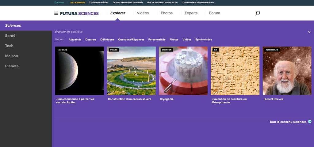 En un clic, vous avez accès avec le menu Explorer à nos 5 rubriques : Sciences, Santé, Tech, Maison et Planète.