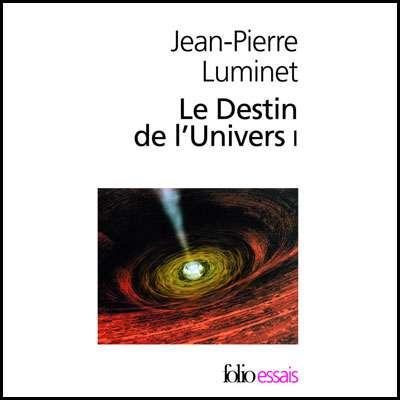 Cliquez pour acheter le livre : Le destin de l'Univers (Folio/Essais, 2 volumes en coffret)