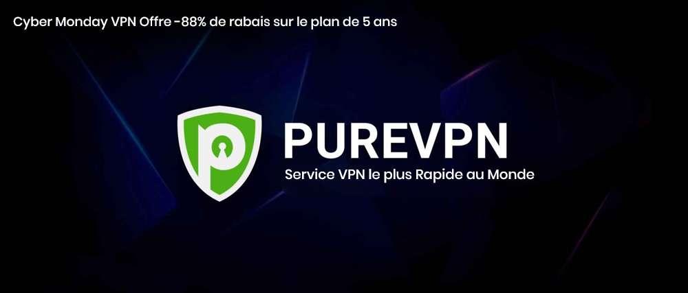Pour Cyber Monday, l'abonnement à PureVPN est à -88 % sur le « plan de 5 ans ». © PureVPN