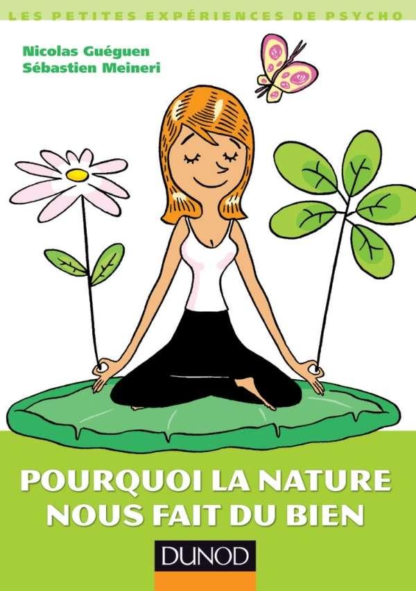 Acheter le livre Pourquoi la nature nous fait du bien. © DR
