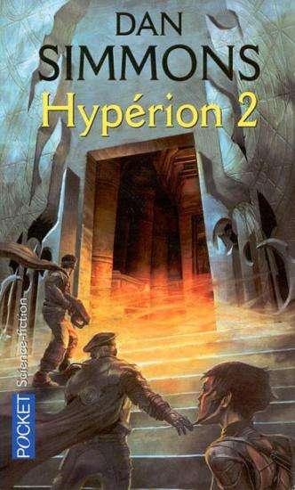 Dan Simmons - Les Cantos d'Hypérion, Tome 2 : Hypérion 2