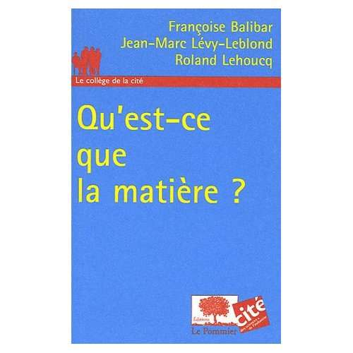 Qu'est-ce que la matière ? aux éditions Le Pommier. © DR