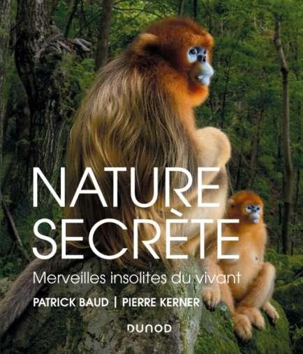 Nature Secrète de Patrick Baud et Pierre Kerner. © Édition Dunod