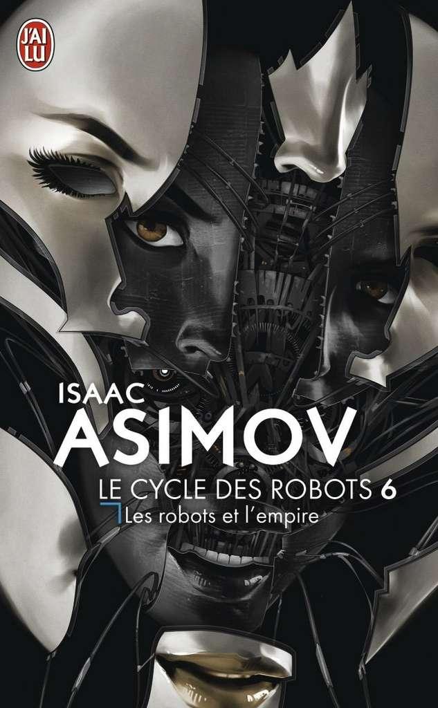 Isaac Asimov - Le cycle des Robots, Tome 6 : Les Robots et l'Empire