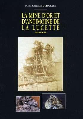 La mine d'or et de Sb Lucette, Mayenne