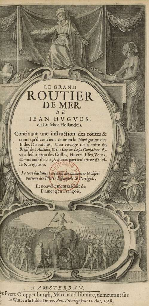 Page de titre du Grand Routier de Mer de Jan Huyghen Van Linschoten, imprimé en français à Amsterdam en 1638. Bibliothèque nationale de France. © Gallica, BNF