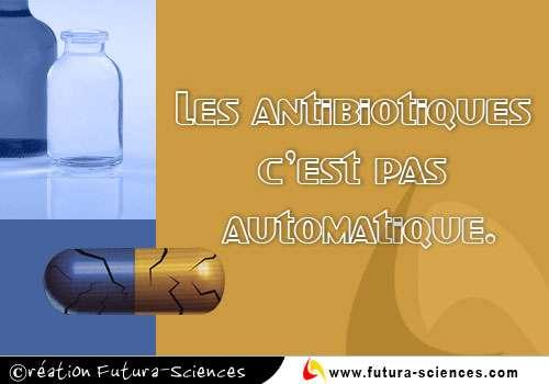 Antibiotiques pas automatique
