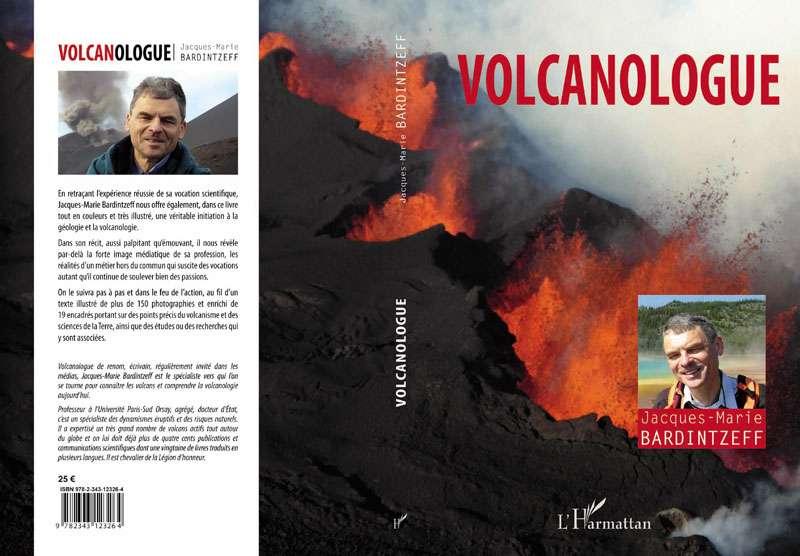 Jacques-Marie Bardintzeff (2017) : Volcanologue - Préface de Yann Arthus-Bertrand - Editions L'Harmattan, Paris. Cliquez pour acheter le livre