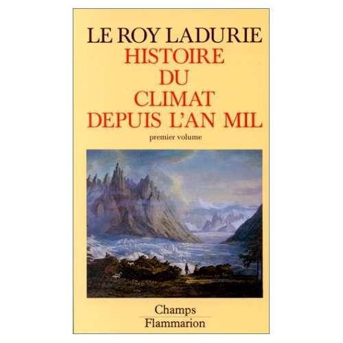 Emmanuel Le Roy Ladurie, L'histoire du climat depuis l'an mil. © Flammarion