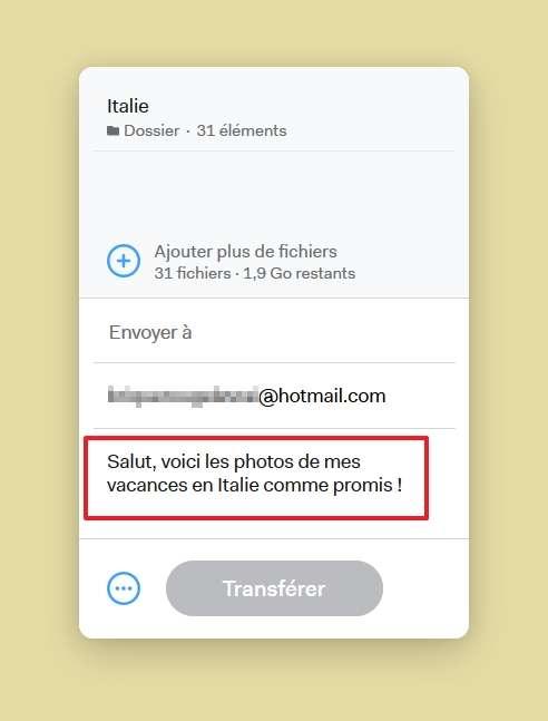 Vous pouvez rédiger un petit message à l'attention des destinataires des fichiers. © WeTransfer B.V