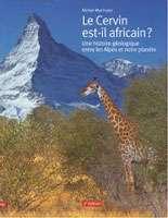 Livre de Michel Marthaler : Le Cervin est-il africain ?