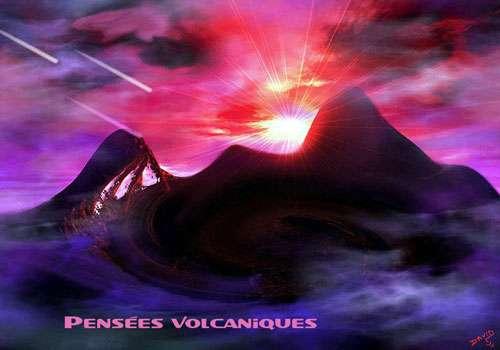 Pensées volcaniques