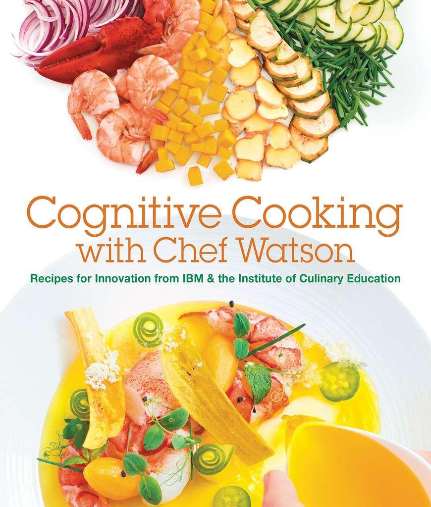 Le programme Watson d'IBM a concocté une série de recettes de cuisine publiées dans un livre. © Amazon
