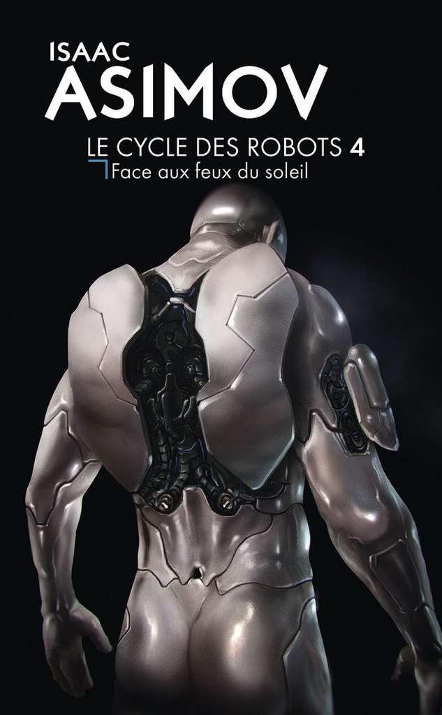 Isaac Asimov - Le Cycle des Robots, Tome 4 : Face aux feux du soleil