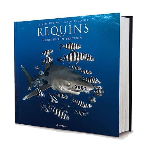 Acheter le livre : REQUINS – Guide de l'interaction – Avec le photographe Greg Lecoeur (Turtle Prod - 2017)